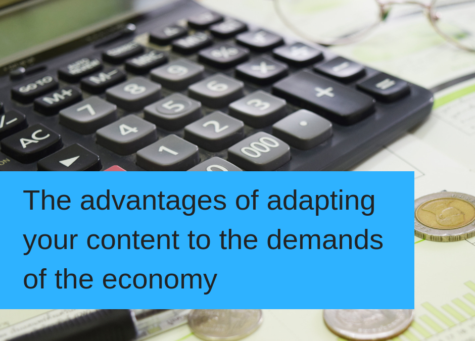 The advantages of adapting your content to the demands of the economy