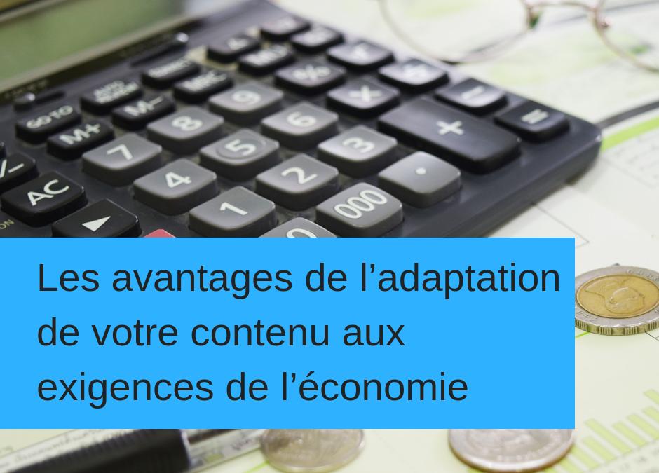 Les avantages de l'adaptation de votre contenu aux exigences de l'économie